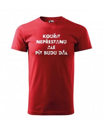 Vtipné tričko s potiskem Tričko Kouřit nepřestanu ale pít budu dál
